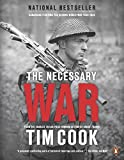 The Necessary War, Volume 1: Canadians Fighting The Second World War:1939-1943