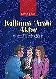 Kallimni 'Arabi Aktar: An Upper Intermediate Course in Spoken Egyptian Arabic 3 (Arabic Edition)