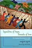 Tapestries of Hope, Threads of Love, Marjorie Agosín, 0742540030