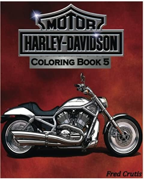 Amazon.com: Motor : Harley-Davidson Coloring Book 5: Design Coloring Book  (9781541082670): Crutis, Fred: Books