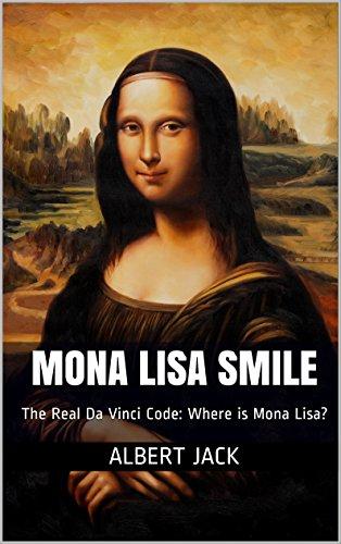 Mona Lisa Smile: The Real Da Vinci Code: Where is Mona (Mona Lisa Smile Painting)