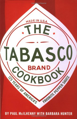 The Tabasco Cookbook: 125 Years of America's Favorite Pepper Sauce