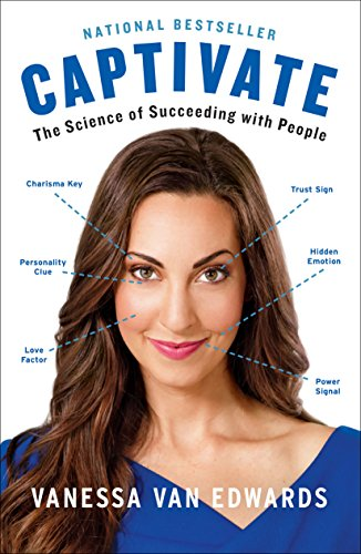 Captivate: The Science of Succeeding with People (The Fault In Our Stars Reading Level)