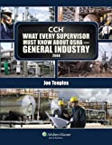 What Every Supervisor Must Know about OSHA General 2008, Teeples, Joe and CCH Editors, 0808019090