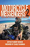 Motorcycle Messengers 2: Tales from the Road by
