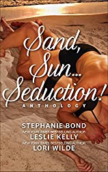 Sand, Sun...Seduction!: Enticed\Fevered\Propositioned