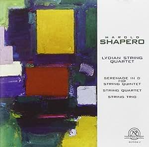 Shapero: Chamber Music - Serenade in D for String Quintet, String Quartet, String Trio