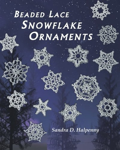 Beaded Lace Snowflake Ornaments (Patterns For Ornaments Christmas Bead)