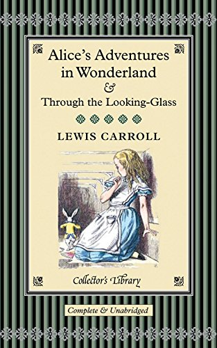 Alice's Adventures in Wonderland & Through the Looking-Glass (Collector's Library)