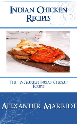 Indian Chicken Recipes The 10 Greatest Indian Chicken Recipes Ever