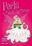 Perla, el hada del parque (Perla 4-6)