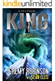 Callsign: King - Blackout (Jack Sigler / Chess Team - Chesspocalypse Novellas Book 8)