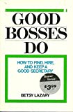 img - for Good Bosses Do: How to Find, Hire, and Keep a Good Secretary book / textbook / text book