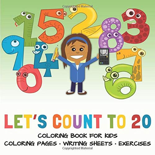 Let S Count To 20 Coloring Book For Kids Coloring Pages Learn How To Write Numbers Pages And Exercises With Numbers Color Learn Juniors Yippee 9798621574529 Amazon Com Books