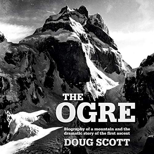 Pdf Travel The Ogre: Biography of a Mountain and the Dramatic Story of the First Ascent