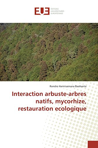 Interaction arbuste-arbres natifs, mycorhize, restauration ecologique (French Edition)