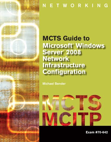 Download MCTS Guide to Microsoft Windows Server 2008 Network Infrastructure Configuration (Exam #70-642) (Test Preparation) Pdf