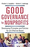 Good Governance for Nonprofits, Frederic L. Laughlin and Robert C. ANDRINGA, 0814434517