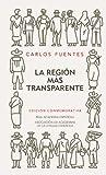 La region mas transparente (Edicion conmemorativa del 50 aniversario) Real Academia Espanola (Spanish Edition)