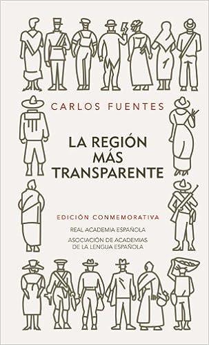 Amazon.com: La region mas transparente (Edicion conmemorativa del 50 aniversario) Real Academia Espanola (Spanish Edition) (9788420422503): Carlos Fuentes: ...