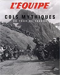 Cols mythiques : Du Tour de France par Philippe Bouvet