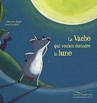 Book's Cover ofMamie poule raconte Tome 1 : La vache qui voulait éteindre la lune