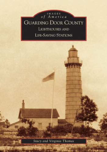Door County Lighthouse (Guarding Door County:  Lighthouses and Life-Saving Stations  (WI)  (Images of America))