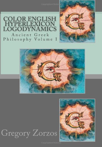 Download Color English Hyperlexicon Logodynamics: Ancient Greek Philosophy Volume I pdf
