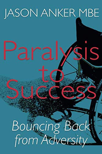 Paralysis to Success: Bouncing Back From Adversity