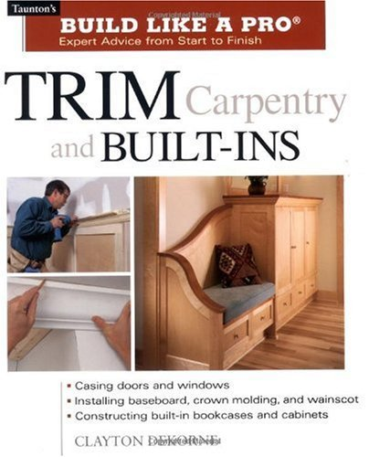 Trim Carpentry & Built-Ins (Taunton's Build Like a for sale  Delivered anywhere in USA