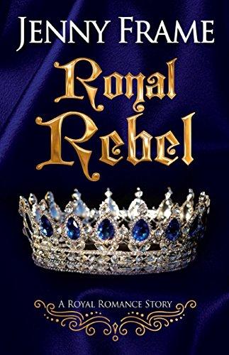 Royal Rebel by [Frame, Jenny]