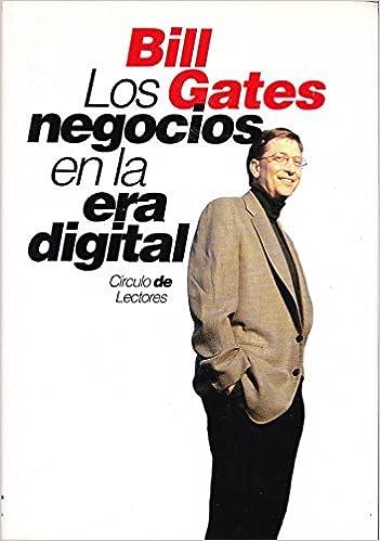 bill gates los negocios en la era digital