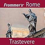 Frommer's Rome: Trastevere Walking Tour | Alexis Lipsitz Flippin