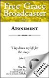 img - for Free Grace Broadcaster: Atonement #227 book / textbook / text book