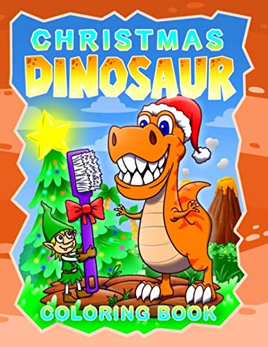 Dinosaur Christmas Coloring Book: for Kids & Toddlers (Kindergarten Preschoolers) | Fun Dinos Coloring Pages | Perfect Gift for Dinosaurs Lovers (For K Pre Christmas Songs)