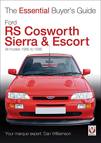 Ford RS Cosworth Sierra & Escort: The Essential Buyer's Guide: All models 1985-1996 (1996 Ford Escort)