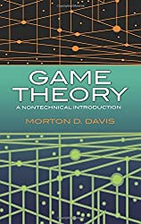 Game Theory: A Nontechnical Introduction (Dover Books on Mathematics) by Morton D. Davis (1997-07-01)