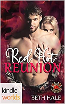 Dallas Fire & Rescue: Red Hot Reunion (Kindle Worlds Novella) by [Hale, Beth]