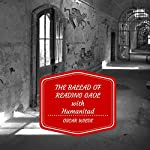 The Ballad of Reading Gaol with Humanitad | Oscar Wilde