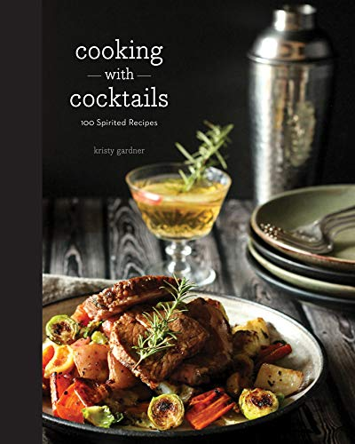 Download Cooking with Cocktails: 100 Spirited Recipes ebook