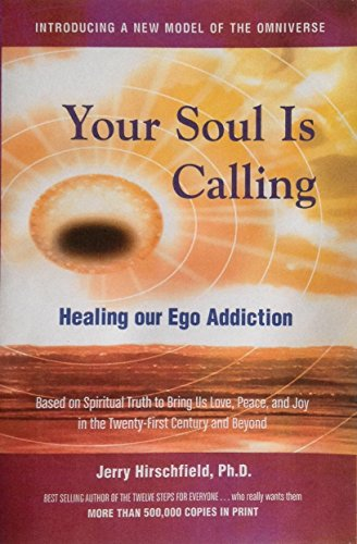 Your Soul Is Calling: Healing Our Ego Addiction