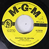 CONWAY TWITTY 45 RPM HALFWAY TO HEAVEN / DANNY BOY