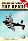Smashing Down The Reich (A Newsreel History of the Air War Over Germany featuring two documentaries 'Target for Tonight' & 'Memphis Belle')
