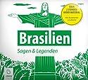 Brasilien: Sagen, Märchen und Mythen Hörbuch von Patrick Wolfmar, Paul Ehrenreich Gesprochen von: Marion von Stengel