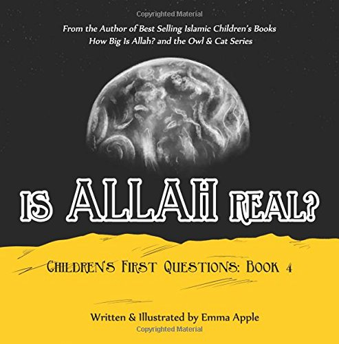 Is Allah Real? (Children's First Questions) (Volume 4) PDF ePub ebook
