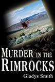 Murder in the Rimrocks, Gladys Smith, 1595266267