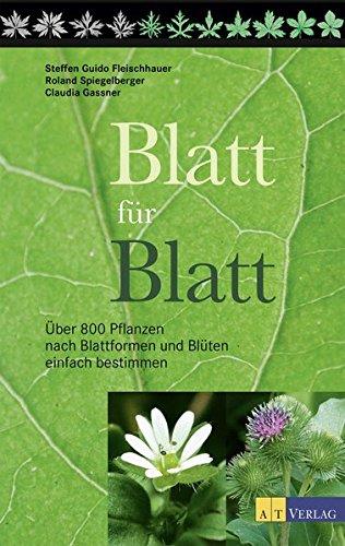 blatt-fr-blatt-ber-800-pflanzen-nach-blattformen-und-blten-einfach-bestimmen-es-blht-gerade-nichts-bestimmen-sie-die-pflanze-einfach-anhand-der-blattform