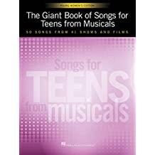 The Giant Book of Songs for Teens from Musicals - Young Women's Edition: 50 Songs from 41 Shows and Films
