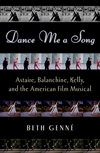 Pdf eBooks Dance Me a Song: Astaire, Balanchine, Kelly, and the American Film Musical
