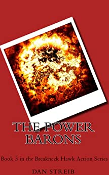 Michael Hawk and The Power Barons (The Breakneck Hawk Action Series Book 3) by [Streib, Dan]